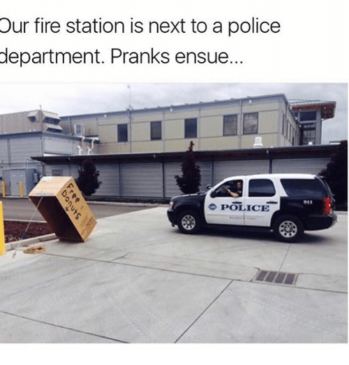 Fire, Memes, and Police: Our fire station is next to a police  department. Pranks ensue.  POLICE