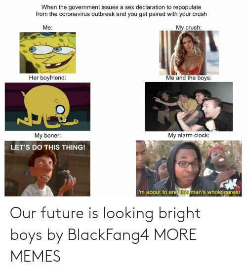 bright: Our future is looking bright boys by BlackFang4 MORE MEMES