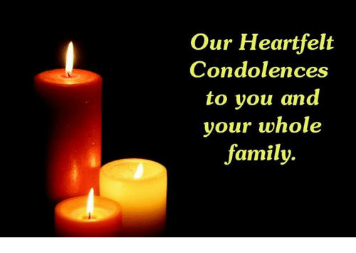 Our Heartfelt Condolences to You and Your Whole Family ...