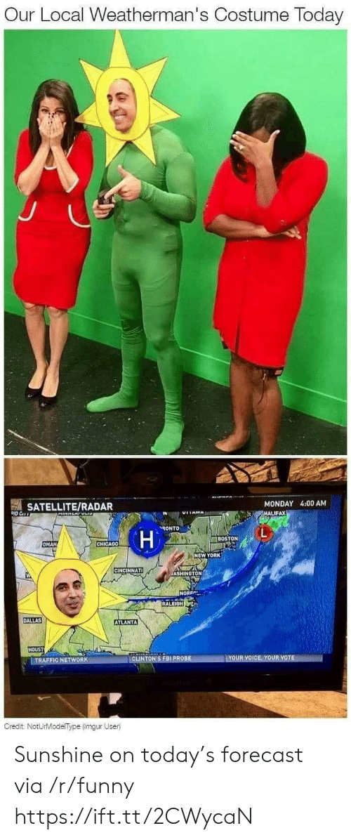 Cincinnati: Our Local Weatherman's Costume Today  SATELLITE/RADAR  MONDAY 4:00 AM  HALIFAX  ˊ々ONTO  BOSTON  OMAH  CHICAG0  NEW YORK  CINCINNATI  ASHINGTON  NOREA  RALEIGH  DALLAS  ATLANTA  HOUST  INT  Gredit NotUrModelType (Imgur User) Sunshine on today's forecast via /r/funny https://ift.tt/2CWycaN