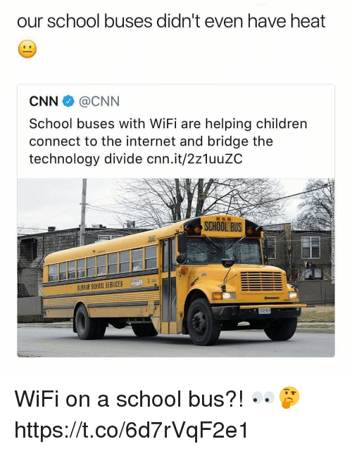 Children, cnn.com, and Internet: our school buses didn't even have heat  CNN@CNN  School buses with WiFi are helping children  connect to the internet and bridge the  technology divide cnn.it/2z1uuzC  T4  SCHOOL BUS  URHAN SCHOOL SERVICES WiFi on a school bus?! 👀🤔 https://t.co/6d7rVqF2e1