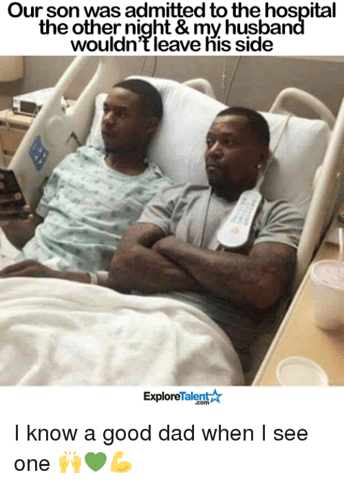 our son was admitted to the hospital the other night 5673645 🔥 25 best memes about good dad good dad memes