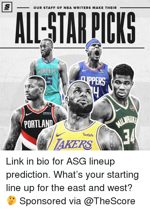 Prediction: OUR STAFF OF NBA WRITERS MAKE THEIR  HORNETS  PERS  BiOFREEZE  PORTLA  34  uish  AKERS Link in bio for ASG lineup prediction. What's your starting line up for the east and west? 🤔 Sponsored via @TheScore