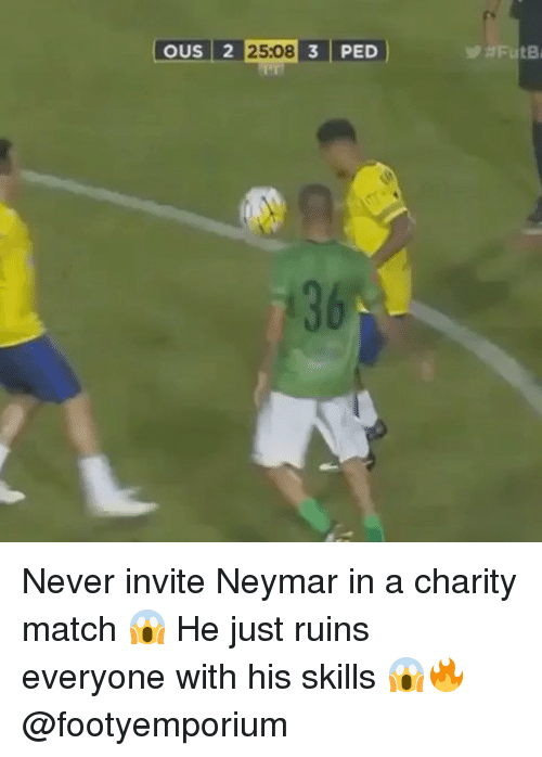 Peds: OUS 2 25:08 3 PED Never invite Neymar in a charity match 😱⠀ He just ruins everyone with his skills 😱🔥 ⠀ ⠀ @footyemporium