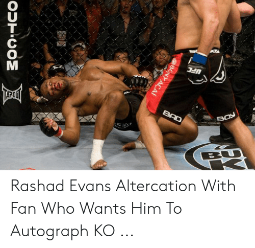 rashad evans: OUT.COM Rashad Evans Altercation With Fan Who Wants Him To Autograph KO ...