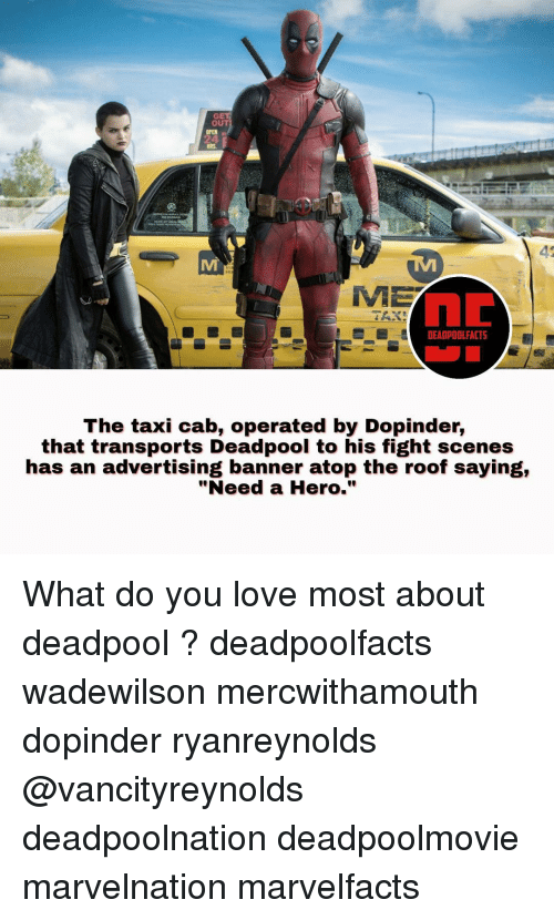 """fight scenes: OUT  ME  DEADPOOL FACT5  The taxi cab, operated by Dopinder,  that transports Deadpool to his fight scenes  has an advertising banner atop the roof saying,  """"Need a Hero."""" What do you love most about deadpool ? deadpoolfacts wadewilson mercwithamouth dopinder ryanreynolds @vancityreynolds deadpoolnation deadpoolmovie marvelnation marvelfacts"""