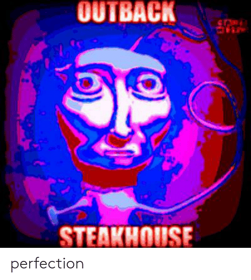 Outback Steakhouse: OUTBACK  STEAKHOUSE perfection