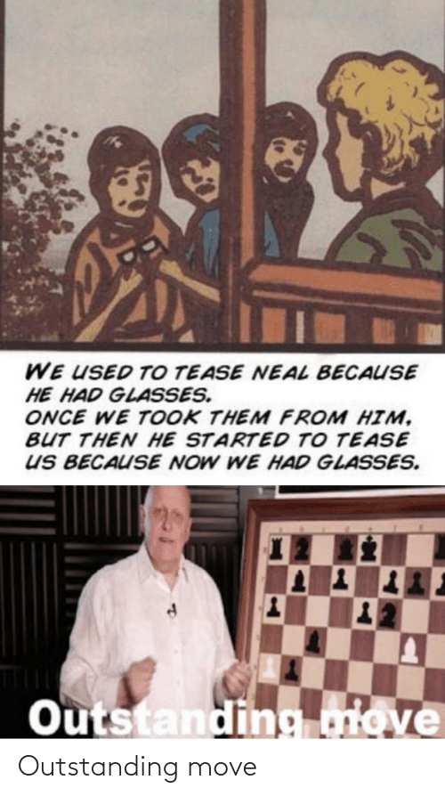 outstanding: Outstanding move