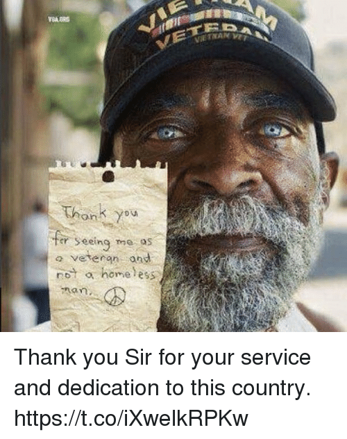 Memes, Thank You, and Home: ov  on  veteran and  not a home ess Thank you Sir for your service and dedication to this country. https://t.co/iXwelkRPKw