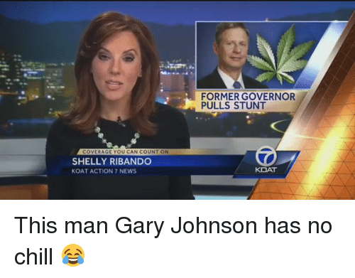 gary johnson: OVERAGE YOU CAN COUN  ON  SHELLY RIBANDO  KOAT ACTION 7 NEWS  FORMER GOVERNOR  PULLS STUNT  KOAT This man Gary Johnson has no chill 😂