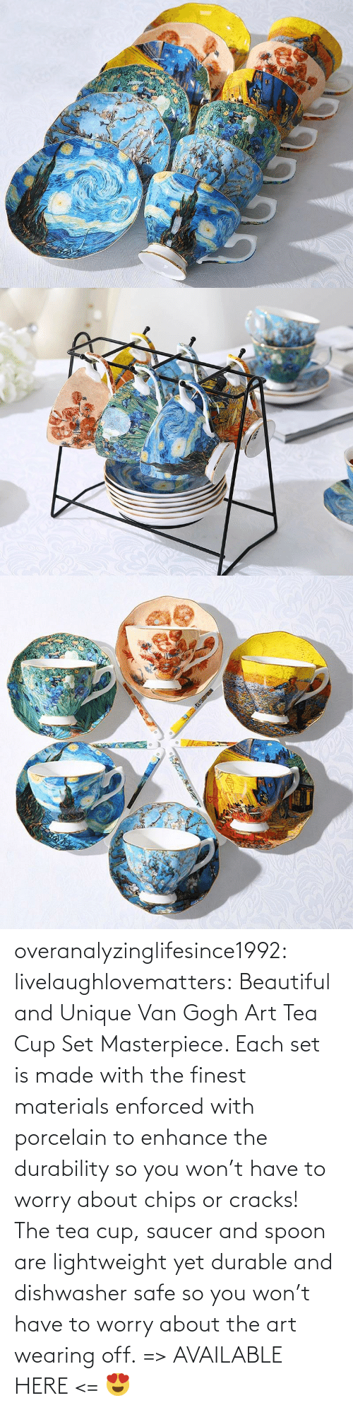Finest: overanalyzinglifesince1992: livelaughlovematters:  Beautiful and Unique Van Gogh Art Tea Cup Set Masterpiece. Each set is made with the finest materials enforced with porcelain to enhance the durability so you won't have to worry about chips or cracks! The tea cup, saucer and spoon are lightweight yet durable and dishwasher safe so you won't have to worry about the art wearing off. => AVAILABLE HERE <=    😍