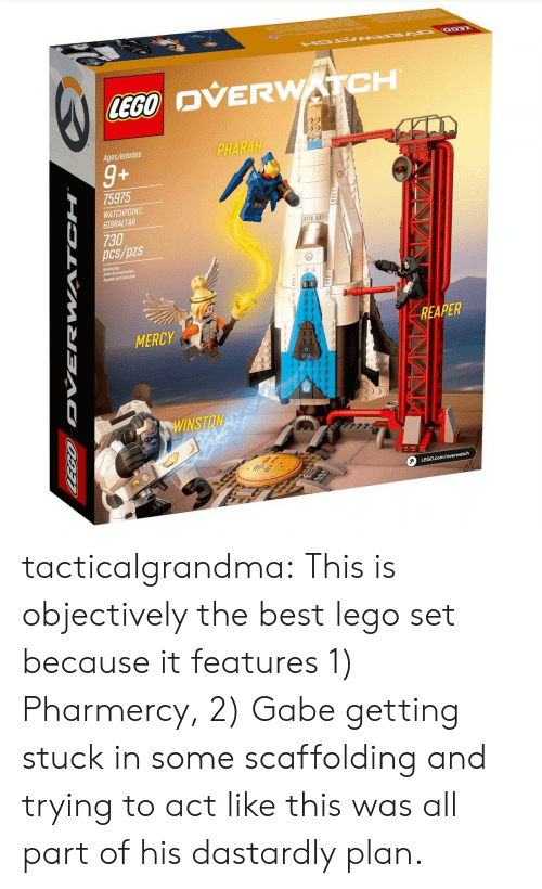 gibraltar: OVERWATCH  Ages/edades  PHARAH  9+  75975  WATCHPOIN  GIBRALTAR  730  pcs/pzs  1B11  Builing by  Jboet deconstruction  iguete poo Canstruir  MERCY  REAPER  9  pD tacticalgrandma:  This is objectively the best lego set because it features 1) Pharmercy, 2) Gabe getting stuck in some scaffolding and trying to act like this was all part of his dastardly plan.
