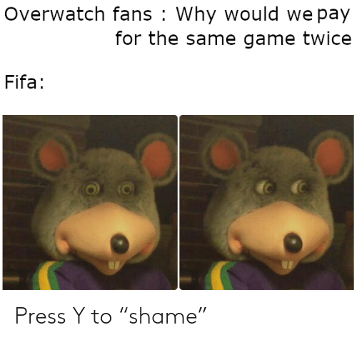 """fifa: Overwatch fans Why would we pay  for the same game twice  Fifa: Press Y to """"shame"""""""