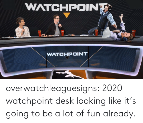 Desk: overwatchleaguesigns:  2020 watchpoint desk looking like it's going to be a lot of fun already.