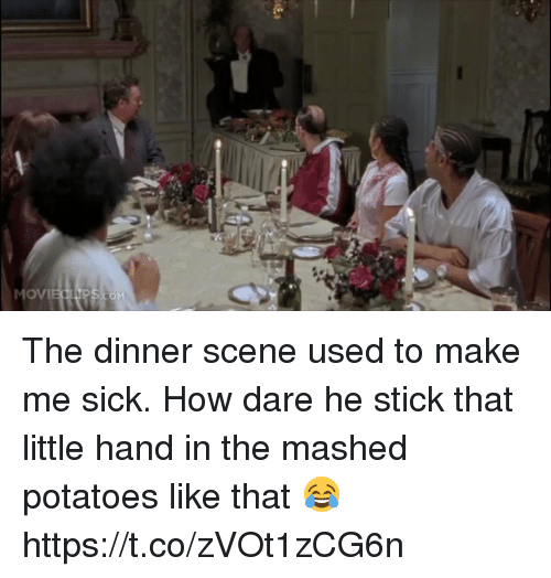 sticked: OVI The dinner scene used to make me sick. How dare he stick that little hand in the mashed potatoes like that 😂 https://t.co/zVOt1zCG6n