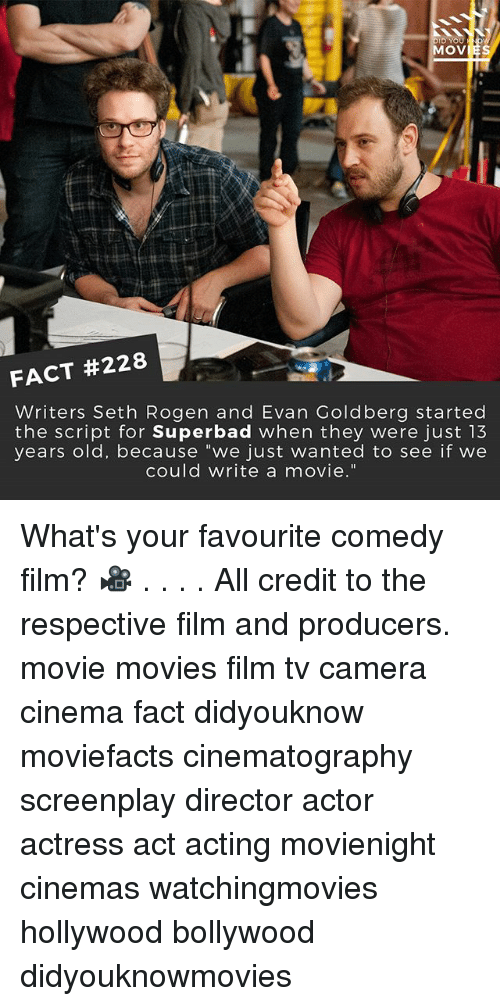 """goldbergs: OVIES  FACT #228  Writers Seth Rogen and Evan Goldberg started  the script for Superbad when they were just 13  years old, because """"we just wanted to see if we  could write a movie."""" What's your favourite comedy film? 🎥 . . . . All credit to the respective film and producers. movie movies film tv camera cinema fact didyouknow moviefacts cinematography screenplay director actor actress act acting movienight cinemas watchingmovies hollywood bollywood didyouknowmovies"""