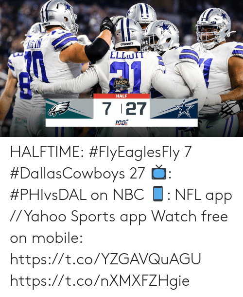 halftime: OWBOTS  COWBOYS  ELLUTT  SUNDAY  NICHT  FOOTBALL  HALF  7 27 HALFTIME:  #FlyEaglesFly 7 #DallasCowboys 27  📺: #PHIvsDAL on NBC 📱: NFL app // Yahoo Sports app Watch free on mobile: https://t.co/YZGAVQuAGU https://t.co/nXMXFZHgie