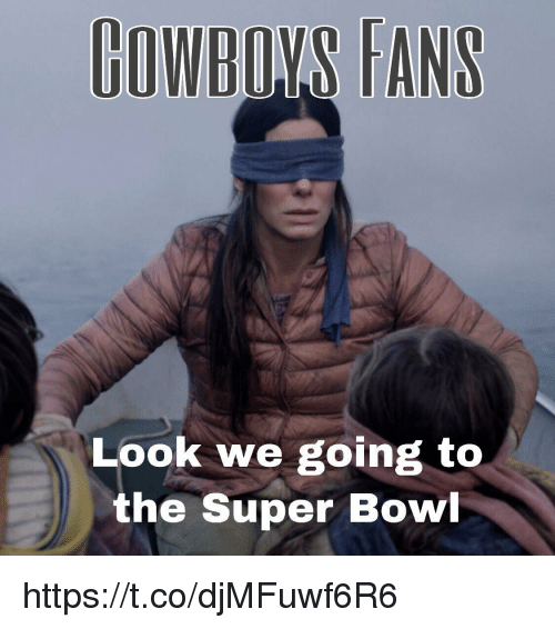 Tans: OWBOYS TANS  Look we going to  the Super Bowl https://t.co/djMFuwf6R6