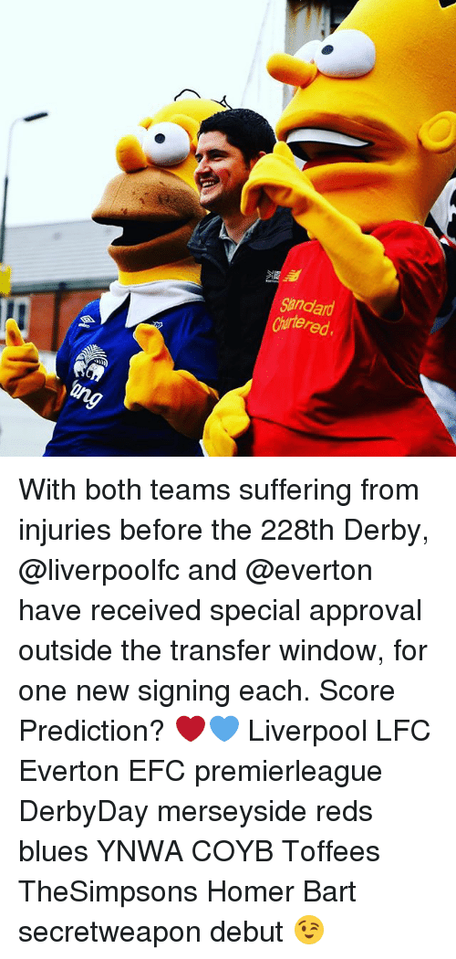 Everton, Memes, and Liverpool F.C.: Owered. With both teams suffering from injuries before the 228th Derby, @liverpoolfc and @everton have received special approval outside the transfer window, for one new signing each. Score Prediction? ❤️💙 Liverpool LFC Everton EFC premierleague DerbyDay merseyside reds blues YNWA COYB Toffees TheSimpsons Homer Bart secretweapon debut 😉