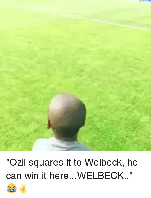 "Memes, 🤖, and Can: ""Ozil squares it to Welbeck, he can win it here...WELBECK.."" 😂✌"
