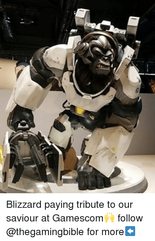 gamescom: P Blizzard paying tribute to our saviour at Gamescom🙌 follow @thegamingbible for more⬅️