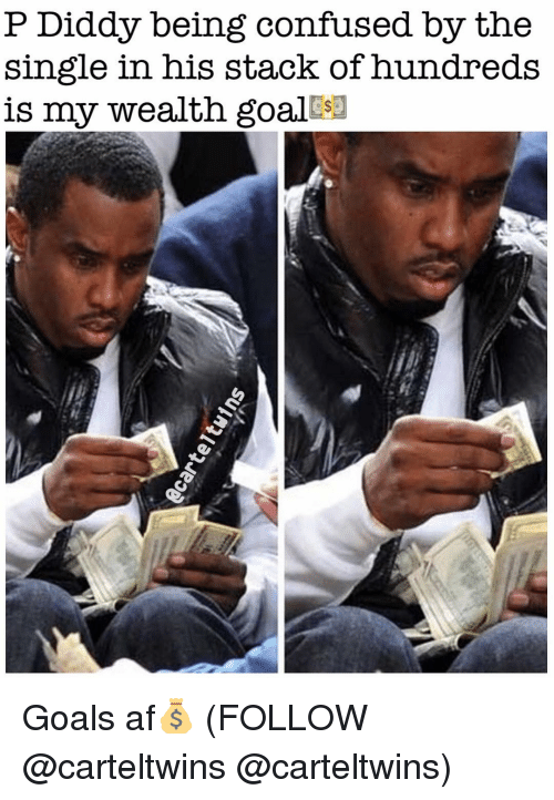 P Diddy: P Diddy being confused by the  single in his stack of hundreds  is my wealth goal Goals af💰 (FOLLOW @carteltwins @carteltwins)