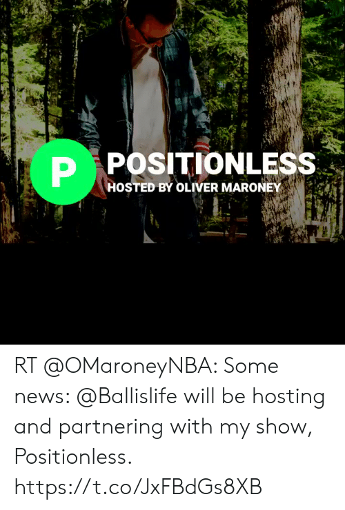 Maroney: P POSITIONLESS  HOSTED BY OLIVER MARONEY RT @OMaroneyNBA: Some news: @Ballislife will be hosting and partnering with my show, Positionless. https://t.co/JxFBdGs8XB