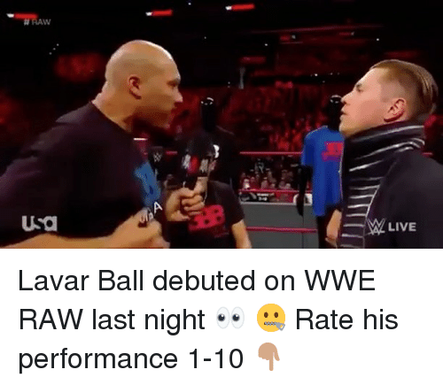 Wwe Raw: PA  USO  W LIVE Lavar Ball debuted on WWE RAW last night 👀 🤐 Rate his performance 1-10 👇🏽