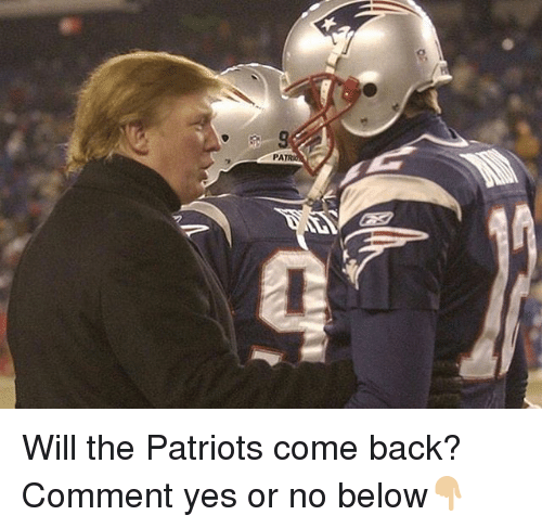 Memes, Patriotic, and Back: PA Will the Patriots come back? Comment yes or no below👇🏼