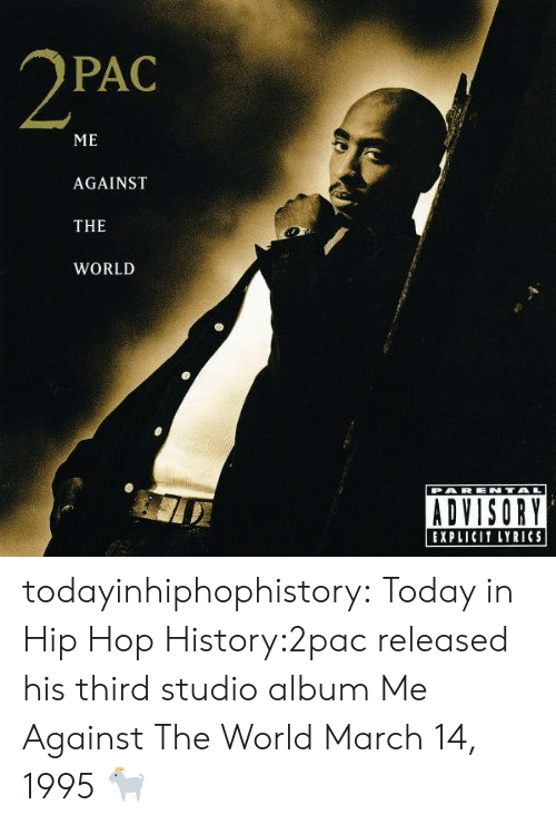 March 14: PAC  ME  AGAINST  THE  WORLD  EXPLICIT LYRICS todayinhiphophistory:  Today in Hip Hop History:2pac released his third studio album Me Against The World March 14, 1995  🐐