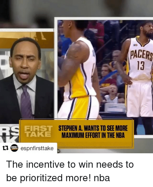 Pacer: PACER  STEPHEN A. WANTS TO SEE MORE  FIRST  TAKE  MAXIMUM EFFORT IN THE NBA  tu espnfirsttake The incentive to win needs to be prioritized more! nba