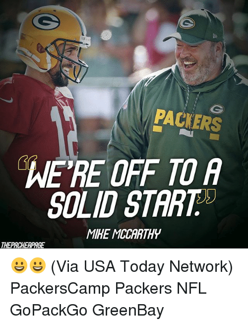 Greenbay: PACIERS  WE'RE OFF TO A  SOLID START  MIHE MCCARTHY  THEPACHERPAGE 😀😀 (Via USA Today Network) PackersCamp Packers NFL GoPackGo GreenBay