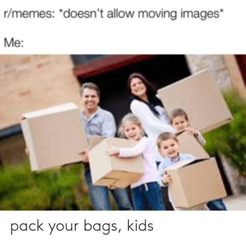 bags: pack your bags, kids
