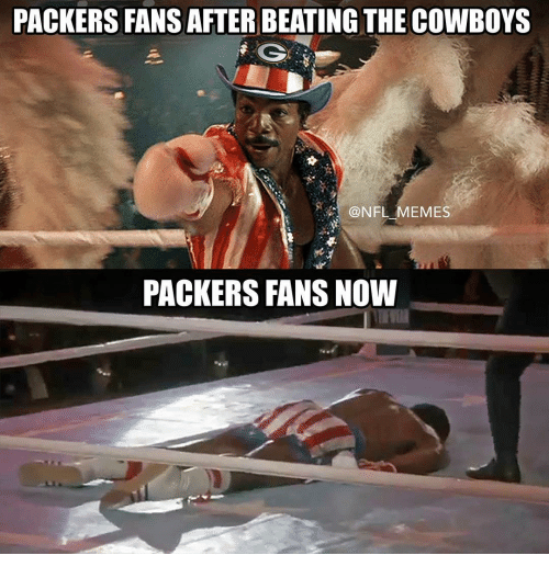 Packer Fans: PACKERS FANS AFTER BEATING THE COWBOYS  @NFL MEMES  PACKERS FANS NOW