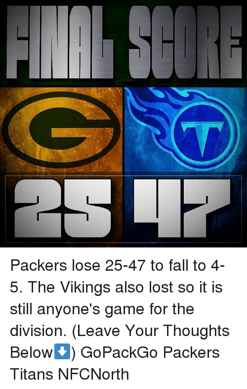 Packers Lose: Packers lose 25-47 to fall to 4-5. The Vikings also lost so it is still anyone's game for the division. (Leave Your Thoughts Below⬇️) GoPackGo Packers Titans NFCNorth