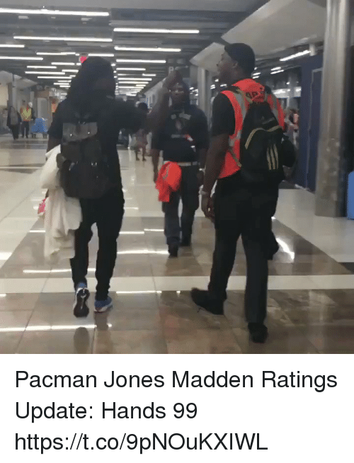Nfl, Pacman, and Madden: Pacman Jones Madden Ratings Update: Hands 99  https://t.co/9pNOuKXIWL