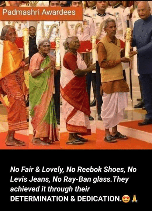 reebok shoes: Padmashri Awardees  No Fair & Lovely, No Reebok Shoes, No  Levis Jeans, No Ray-Ban glass.They  achieved it through their  DETERMINATION & DEDICATION·④A
