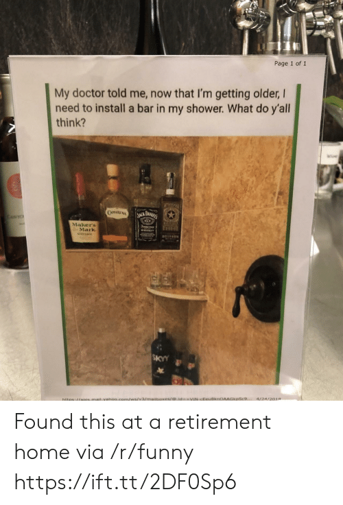 Getting Older: Page 1 of 1  My doctor told me, now that I'm getting older, I  need to install a bar in my shower. What do y'all  think?  Makers  Mark  SKYY Found this at a retirement home via /r/funny https://ift.tt/2DF0Sp6