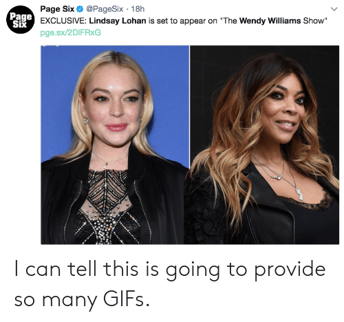 """Wendy Williams: Page Six @PageSix 18h  EXCLUSIVE: Lindsay Lohan is set to appear on """"The Wendy Williams Show""""  pge.sx/2DIFRxG  Page  Six I can tell this is going to provide so many GIFs."""