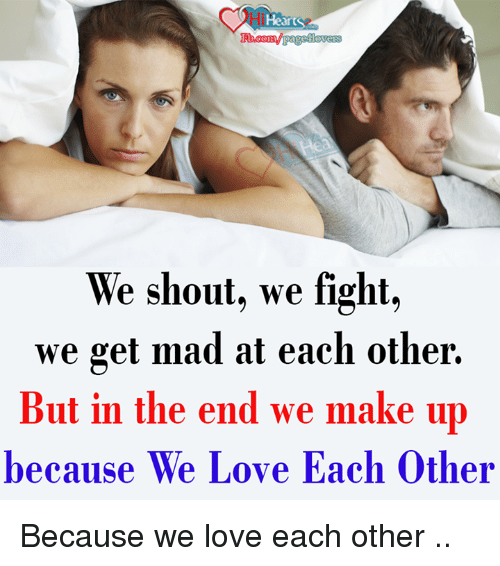 We Love Each Other: Paged Love We Shout We Fight We Get Mad At Each Other But