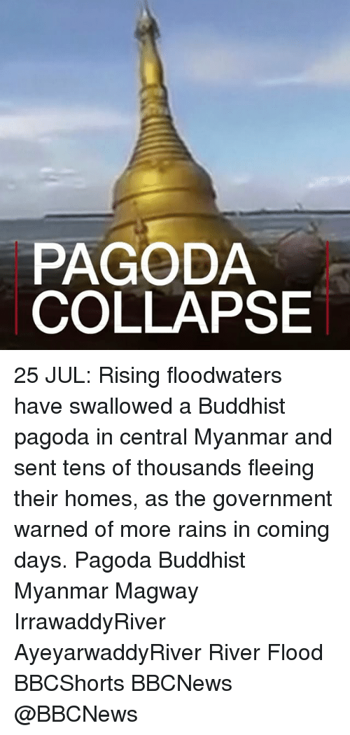 myanmar: PAGODA  COLLAPSE 25 JUL: Rising floodwaters have swallowed a Buddhist pagoda in central Myanmar and sent tens of thousands fleeing their homes, as the government warned of more rains in coming days. Pagoda Buddhist Myanmar Magway IrrawaddyRiver AyeyarwaddyRiver River Flood BBCShorts BBCNews @BBCNews