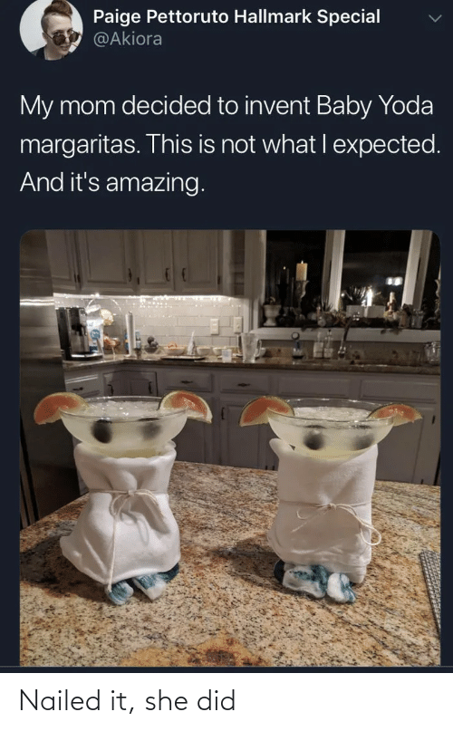 Yoda: Paige Pettoruto Hallmark Special  @Akiora  My mom decided to invent Baby Yoda  margaritas. This is not what I expected.  And it's amazing. Nailed it, she did