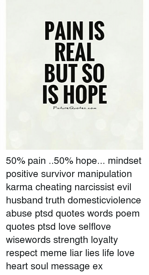 PAIN IS REAL BUT SO IS HOPE Picture Quotescom 60% Pain 60% Hope New Quotes About Ptsd