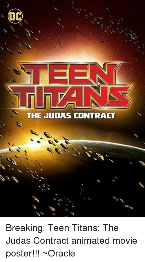 Animated Movies: PAINS  THE JUDAS CONTRACT Breaking: Teen Titans: The Judas Contract animated movie poster!!! ~Oracle