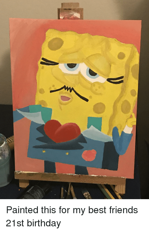 21st Birthday: Painted this for my best friends 21st birthday