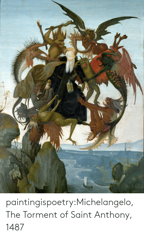 Anthony: paintingispoetry:Michelangelo, The Torment of Saint Anthony, 1487