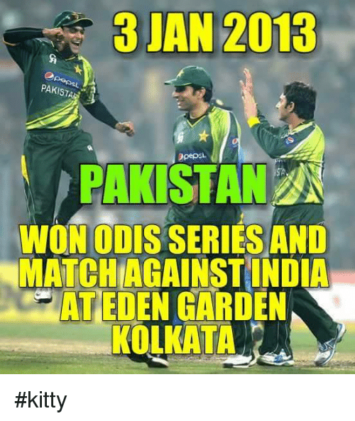 öAts: PAKISTAN  Dpepsi  PAKISTAN  WON ODIS SERIES AND  MATCHAGAINSTINDIA  a AT EDEN GARDEN  KOLKATA #kitty