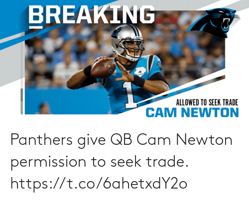 Cam Newton: Panthers give QB Cam Newton permission to seek trade. https://t.co/6ahetxdY2o