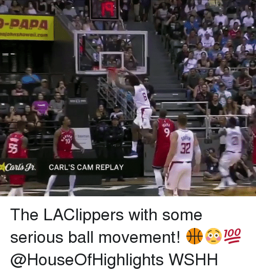 Memes, Wshh, and 🤖: -PAPA  Canl  CARL'S CAM REPLAY The LAClippers with some serious ball movement! 🏀😳💯 @HouseOfHighlights WSHH