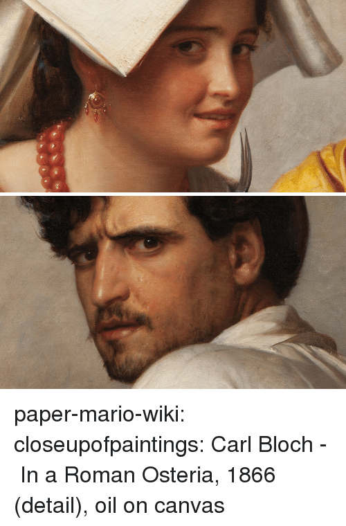 Mario Wiki: paper-mario-wiki:  closeupofpaintings:   Carl Bloch - In a Roman Osteria, 1866 (detail), oil on canvas